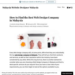 How to Find the Best Web Design Company in Malaysia – Malaysia Website Designer Malaysia
