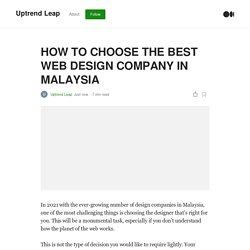 HOW TO CHOOSE THE BEST WEB DESIGN COMPANY IN MALAYSIA