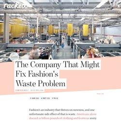 The Company That Might Fix Fashion's Waste Problem