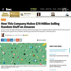 How Pharmapacks Makes $70 Million Selling Random Stuff on Amazon
