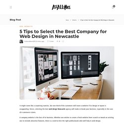 5 Tips to Select the Best Company for Web Design in Newcastle - AtoAllinks