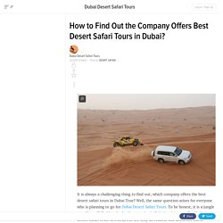 How to Find Out the Company Offers Best Desert Safari Tours in Dubai?