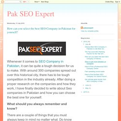 Pak SEO Expert: How can you select the best SEO Company in Pakistan for yourself?