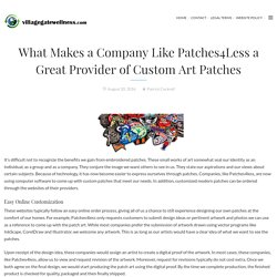 What Makes a Company Like Patches4Less a Great Provider of Custom Art Patches