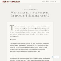 What makes up a good company for HVAC and plumbing repairs? – Hylton 72 Degrees
