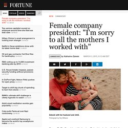 "Female Company President: ""I'm sorry to all the mothers I worked with"""