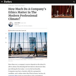 How Much Do A Company's Ethics Matter In The Modern Professional Climate?