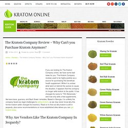 The Kratom Company Review - Why Can't you Purchase Kratom Anymore?