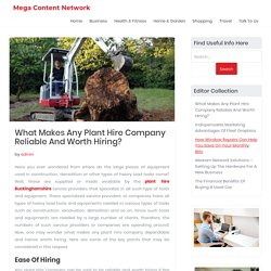 What Makes Any Plant Hire Company Reliable And Worth Hiring?