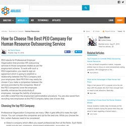 How to Choose The Best PEO Company For Human Resource Outsourcing Service
