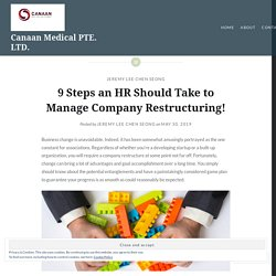 9 Steps an HR Should Take to Manage Company Restructuring! – Canaan Medical PTE. LTD.