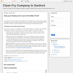 Clean Fry Company In Sanford: Help your Restaurant to save Oil & Make Profit