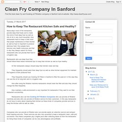 Clean Fry Company In Sanford: How to Keep The Restaurant Kitchen Safe and Healthy?