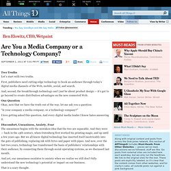 Are You a Media Company or a Technology Company? - Ben Elowitz - Voices