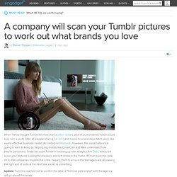 A company will scan your Tumblr pictures to work out what brands you love