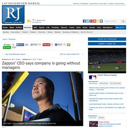Zappos' CEO says company is going without managers