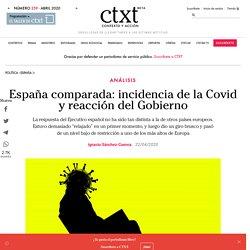 España comparada: incidencia de la Covid y reacción del Gobierno