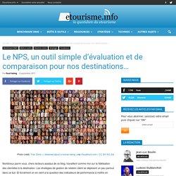 Le NPS, un outil simple d'évaluation et de comparaison pour nos destinations...