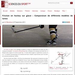 Friction en hockey sur glace : Comparaison de différents modèles de lames