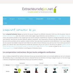 Comparatif extracteur de jus : comparaison d'extracteurs de jus