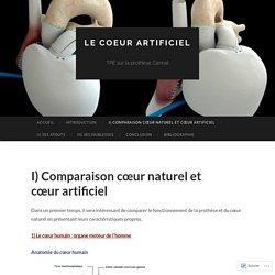 I) Comparaison cœur naturel et cœur artificiel