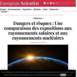 Dangers et risques : Une comparaison des expositions aux rayonnements solaires et aux rayonnements nucléaires