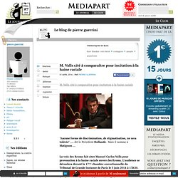 M. Valls cité à comparaître pour incitation à la haine raciale