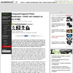 Comparatif Appareil Photo Numérique : choisir son APN compact