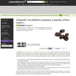 Comparatif : les cafetières à expresso, à capsules, à filtre, à grain...