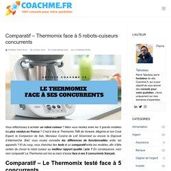 Comparatif - Thermomix face à 5 robots-cuiseurs concurrents