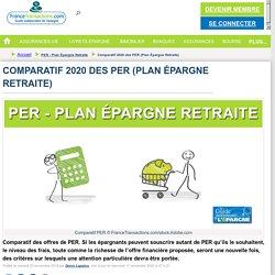 Comparatif 2020 des PER (Plan Épargne Retraite) : PER - Plan Épargne Retraite