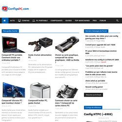 ConfigsPC.com - comparatif pc portable, configs types, choix des composants, actu informatique, forums...