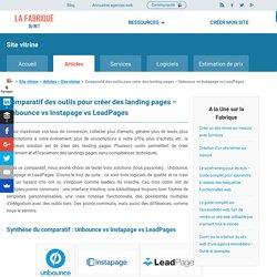 Comparatif des outils pour créer des landing pages - Unbounce VS Instapage VS LeadPages