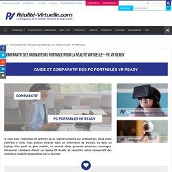Comparatif ordinateurs portable pour la réalité virtuelle - PC VR Ready
