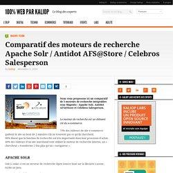Comparatif des moteurs de recherche Apache Solr / Antidot AFS@Store / Celebros Salesperson