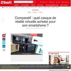 Comparatif : quel casque de réalité virtuelle acheter pour son smartphone ?