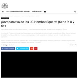 ¡Comparativa de los LG Hombot Square! (Serie 9, 8 y 6+)