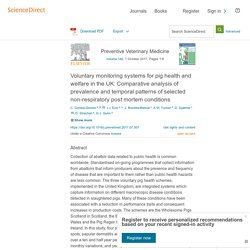 Preventive Veterinary Medicine Volume 146, 1 October 2017, Voluntary monitoring systems for pig health and welfare in the UK: Comparative analysis of prevalence and temporal patterns of selected non-respiratory post mortem conditions