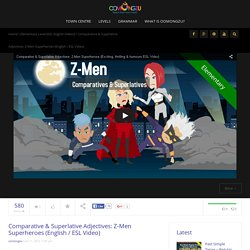 Comparative and Superlative Adjectives: Z-Men Superheroes (ESL Video)