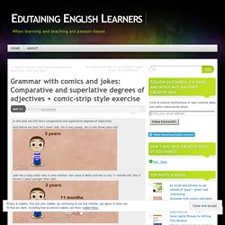 Grammar with comics and jokes: Comparative and superlative degrees of adjectives + comic-strip style exercise