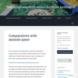 Comparatives with animals game – TeachingGamesEFL.com – by Mike Astbury