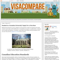 Visa Compare: Headed to a Canadian University? Apply For a Visa Now