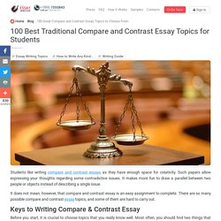 100 Great Compare and Contrast Essay Topics to Choose From