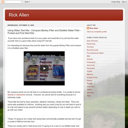 Rick Allen: Using Water Test Kits - Compare Berkey Filter and Distilled Water Filter - Purtest and First Alert Kits