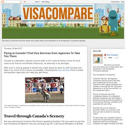 Visa Compare: Flying to Canada? Find Visa Services from Agencies To Take You There