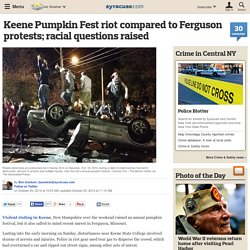 Keene Pumpkin Fest riot compared to Ferguson protests; racial questions raised