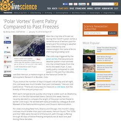 'Polar Vortex' Event Paltry Compared to Past Freezes