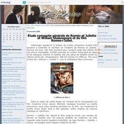 Étude comparée générale de Roméo et Juliette et William Shakespeare et du film Romeo+Juliet. - TPE 1L 2008
