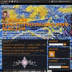 vidéo 1789 : Un peintre, des toiles - comparer Venise et Paris par la diversité des couleurs sur la palette.
