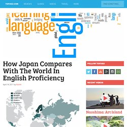 How Japan Compares With The World In English Proficiency